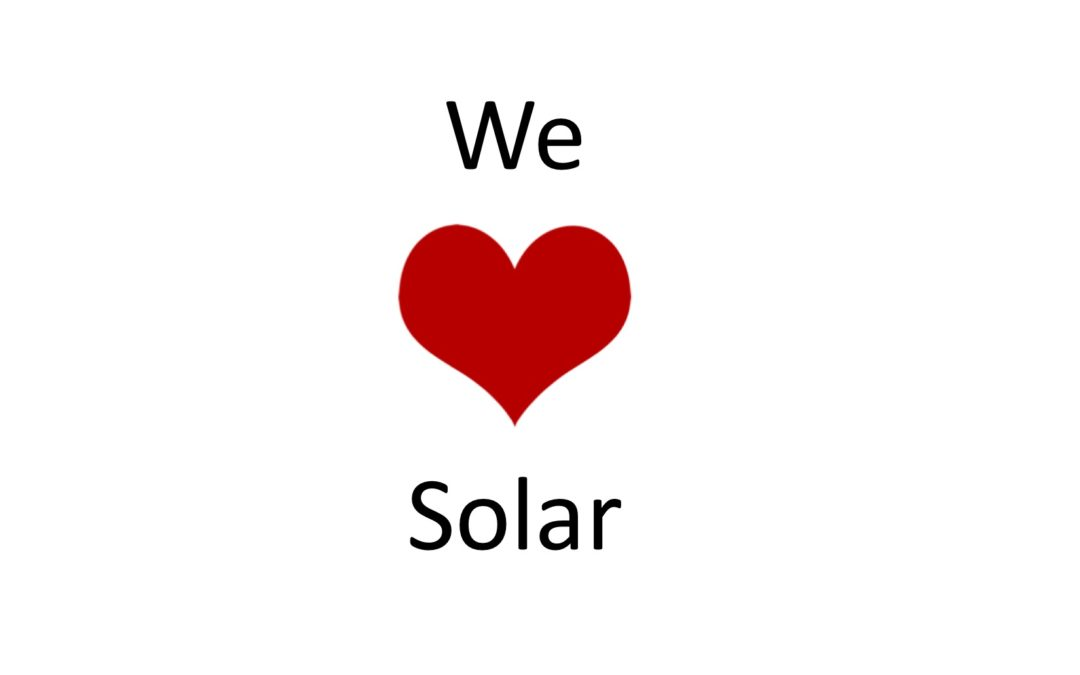 We love solar energy, and you should too.